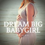 IG_Post_DreamBig_Babygirl