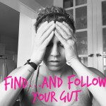 find and follow your gut