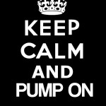 keep calm pump on